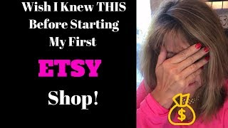 *WISH I Knew THIS Before Opening My Own ETSY SHOP!!!