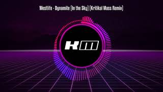 Gambar cover Westlife - Dynamite (In The Sky) (Kritikal Mass Remix)