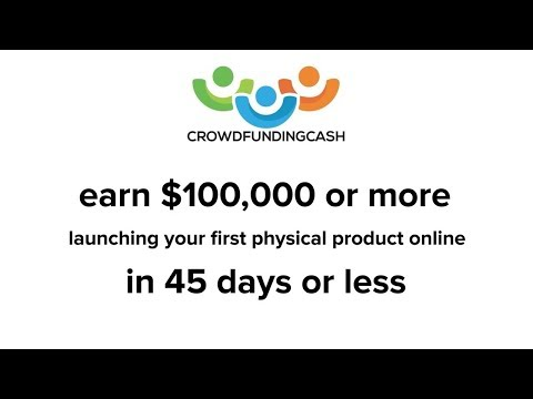 Crowdfunding Cash Review Demo Bonus - Start Selling Physical Products Online With Crowdfunding