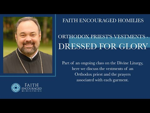 Orthodox Priest's Vestments   Dressed for Glory