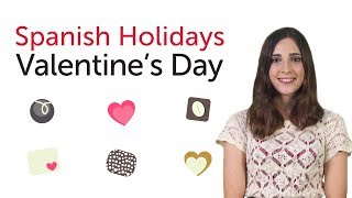Learn Spanish Holidays - Valentine's Day - Día de San Valentín