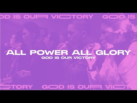 All Power All Glory (God is Our Victory Official Video Album)