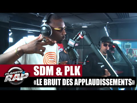 Youtube: SDM«Le bruit des applaudissements» ft PLK #PlanèteRap