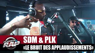 SDM Le bruit des applaudissements ft PLK #PlanèteRap