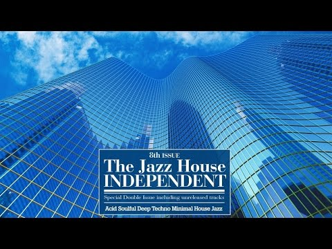 Top Acid Jazz Music - The Jazz House Independent, Vol. 8 ( Acid Soulful Deep Techno House )