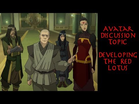 Avatar Discussion Topic Developing The Red Lotus Youtube