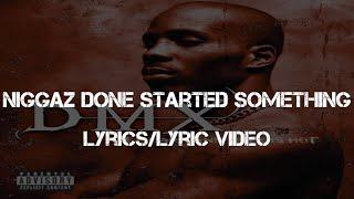 DMX ft. Mase & The LOX - Niggaz Done Started Something (Lyrics/Lyric Video)