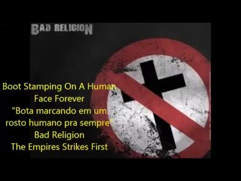 boot-stamping-on-a-human-face-forever--bad-religion-legendado