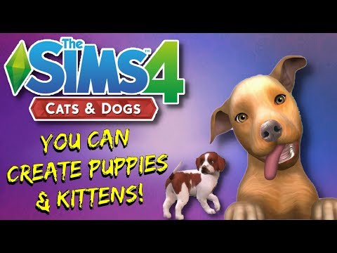 The Sims 4: Cats and Dogs | You Can Create Puppies and Kittens