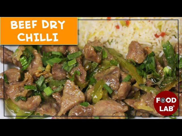 Beef Dry Chilli Recipe | Restaurant Style Dry Beef Chilli Recipe |  Food Lab