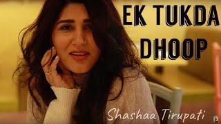 EK TUKDA DHOOP | THAPPAD | FEMALE COVER | Shashaa Tirupati Ft. Crehyl n Britto
