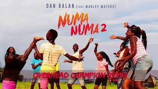 Dan Balan - Numa Numa 2 (feat. Marley Waters) | Overhead Champion Remix