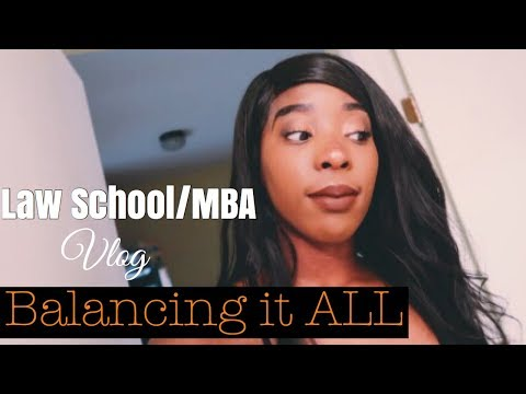 Law School/MBA Vlog- Balancing it ALL