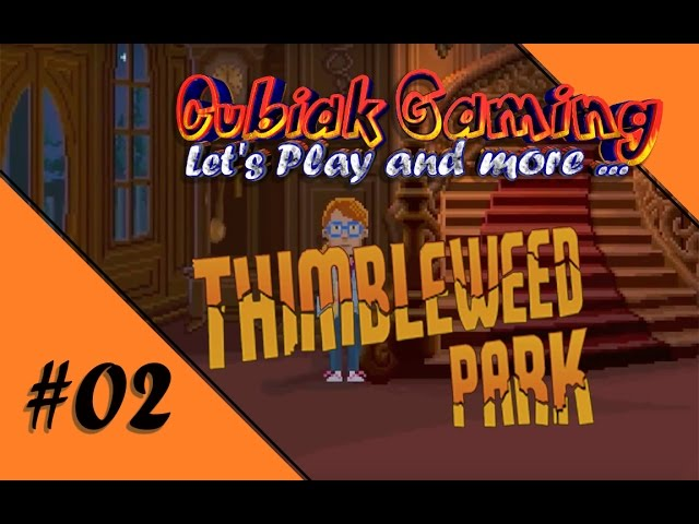 EIN SPAZIERGANG DURCHS KAFF ★ Let's Play Thimbleweed Park #02
