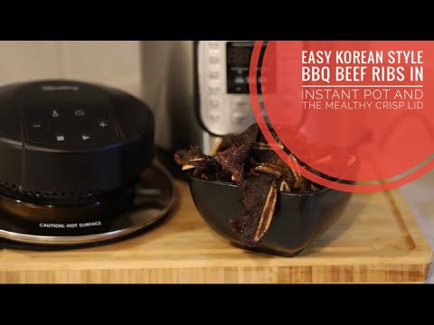 Easy Korean Style BBQ Beef Ribs in Instant Pot and the Mealthy Crisp Lid