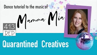 413 Rep Quarantined Creatives: Mamma Mia Dance Tutorial ft. Sarah Slaven