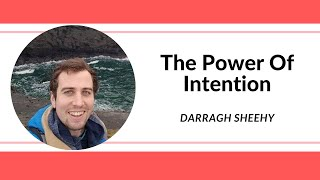 The Power Of Intention - Darragh Sheehy