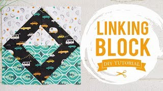 Quilting for Beginners- How to Make a Linking Block Tutorial with Day Trip by Made Everyday