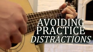 How to Avoid Distractions When You Practice Guitar