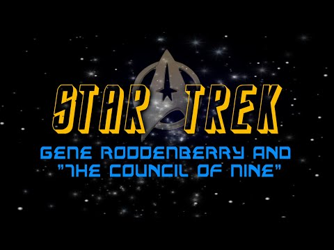 STAR TREK, GENE RODDENBERRY and the COUNCIL OF NINE