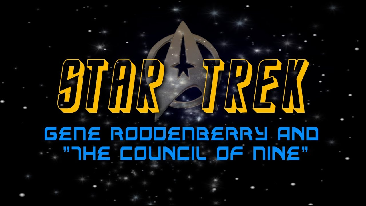 STAR TREK, GENE RODDENBERRY and the COUNCIL OF NINE