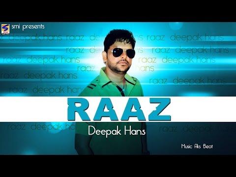 Deepak Hans | Raaz Full Song | Lyircs at Description | Romantic Song || Latest Punjabi Song -2016