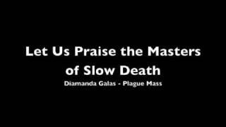 Diamanda Galas - Let us praise the masters of slow death