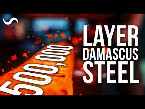 HALF MILLION LAYER DAMASCUS STEEL!!!