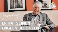 Andacht von Wolfgang Wegert | Er hat Seinen Engeln befohlen