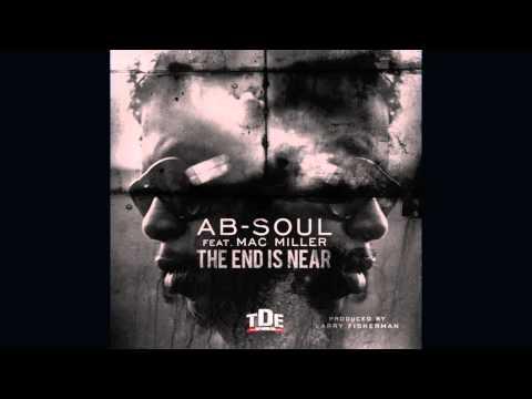 Ab-Soul & Mac Miller - The End Is Near (Lyrics)