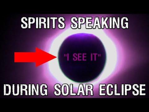 Man captures Spirits SPEAKING During SOLAR ECLIPSE 2017! INCREDIBLE!
