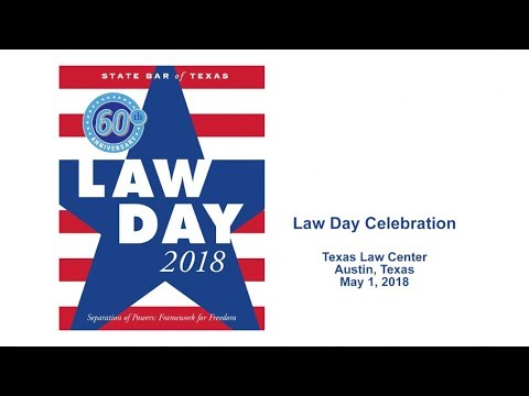 State Bar of Texas - Law Day Celebration 2018