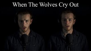 "GameOfThrones ""Cover"" When the wolves cry out"