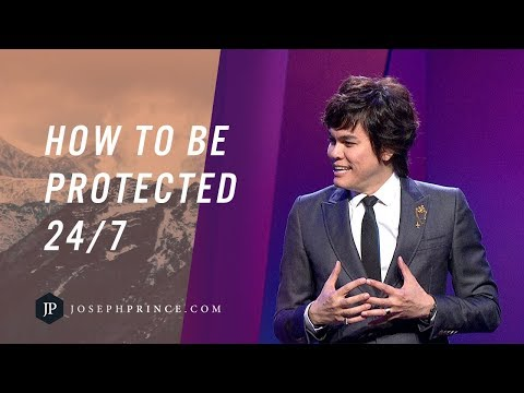 How To Be Protected 24/7 | Joseph Prince