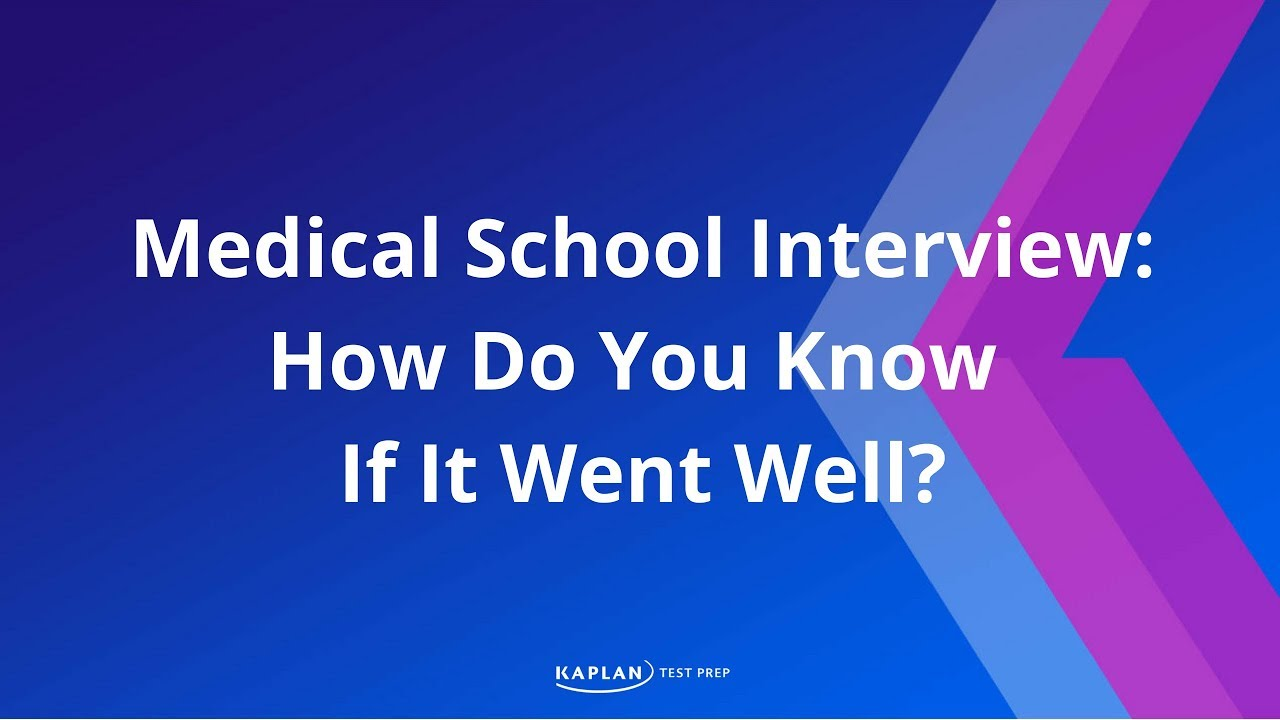 medical school interview how do you know if it went well medical school interview how do you know if it went well