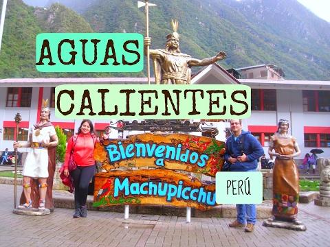 AGUAS CALIENTES, Machu Picchu pueblo, Perú. ¿Qué visitar en Aguas Calientes?