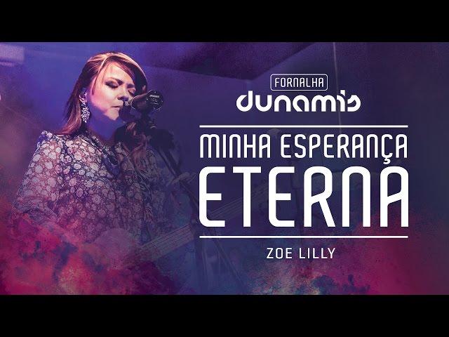 Minha Esperança Eterna // Zoe Lilly - Fornalha Dunamis