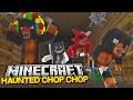 Minecraft CHOP CHOP - SCARY HAUNTED HOUSE CHOP CHOP w/BABY MAX - Donut the Dog Minecraft Roleplay