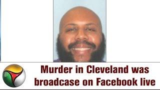 Murder in Cleveland was broadcase on Facebook live | Details