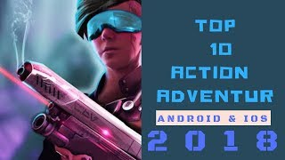 Top 5 2018 Action//Adventure Games Android/iOS