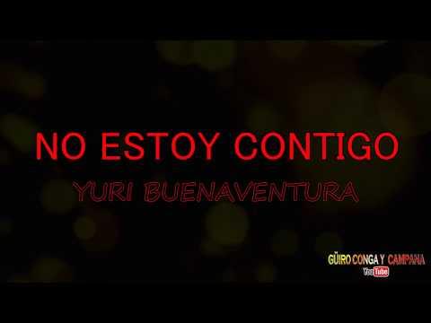 no-estoy-contigo---yuri-buenaventura-(-letra-)