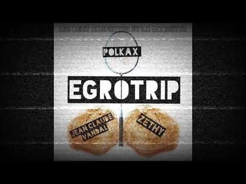 Youtube: EGROTRIP! Vol1 Jean Claude Vandal x Polkax x Zethy – Prod: CopilotBeats .