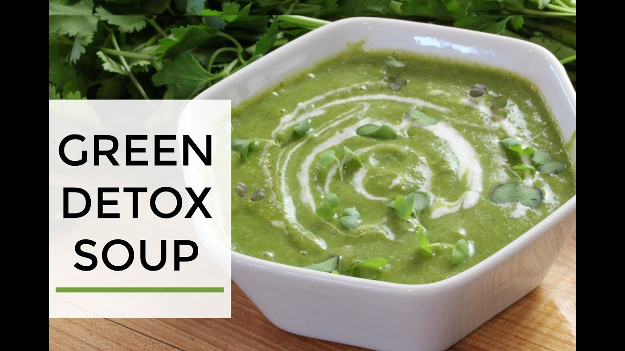 Green detox soup recipe easy delicious youtube green detox soup recipe easy delicious forumfinder Gallery