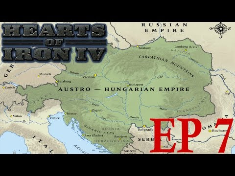 Hearts of Iron 4: Rebuilding the Austro-Hungarian Empire! Episode 7