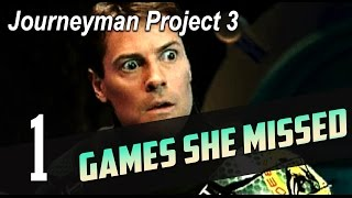 Journeyman Project 3: The Legacy of Time #1 | GAMES SHE MISSED
