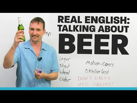 Real English: Talking about BEER