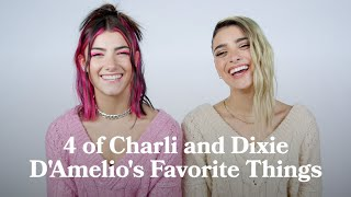 4 of Charli and Dixie D'Amelio's Favorite Things