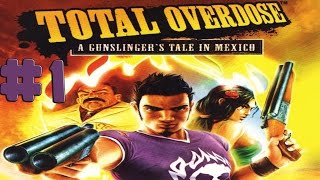 Total Overdose - Walkthrough - Part 1 (PC) [HD]