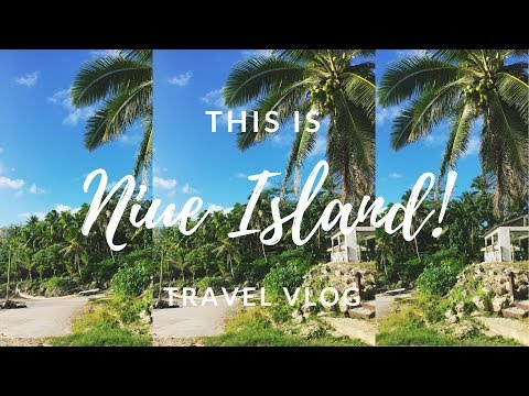 TRAVEL VLOG   Welcome to Niue Island!