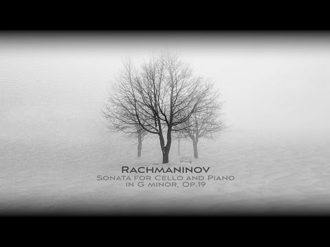 Sergei Rachmaninoff:  Sonata for Cello and Piano in G minor, Op.19